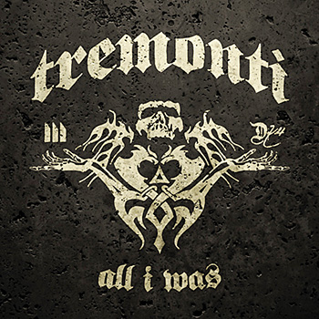 Mark Tremonti All I Was