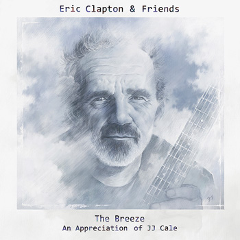 The Breeze: An Appreciation of J.J. Cale, Eric Clapton & Friends 2014 Album of the Year