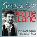 Ian McLagan & The Bump Band - Spiritual Boy: An Appreciation Of Ronnie Lane