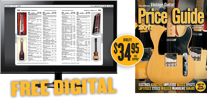 Order Now and get the Vintage Guitar Price Guide 2017 digital edition FREE