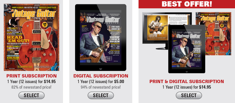 SAVE NOW $14.95 GRAPHIC Vintage Guitar magazine