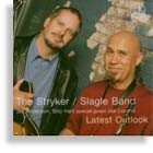 The Stryker/Slagle Band - Latest Outlook