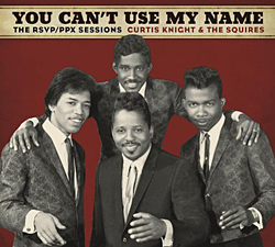 Curtis Knight and the Squires (featuring Jimi Hendrix) You Can't Use My Name: The RSVP/PPX Sessions