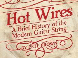 Hot Wires - A Brief History of the Modern Guitar String