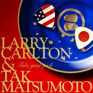 Larry Carlton and Tak Matsumoto