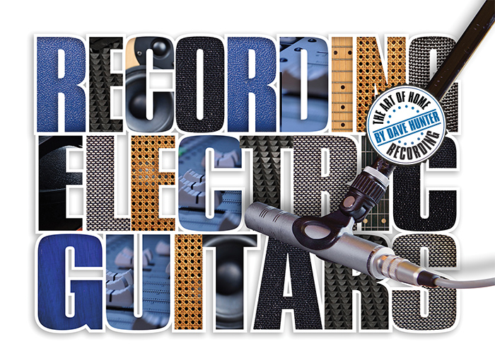 Recording Electric Guitars – The Art of Home Recording