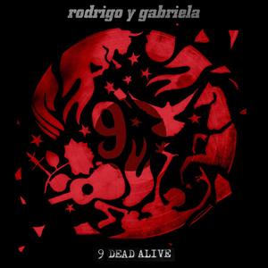 Ridrigo y Gabriela - 9 Dead alive