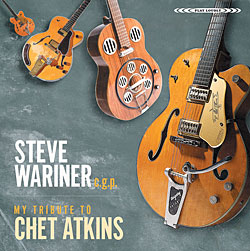 Steve Wariner, C.G.P. – My Tribute to Chet Atkins