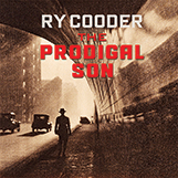 Ry Cooder, The Prodigal Son