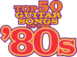 TOP 50 Guitar SONGS of the 1980s