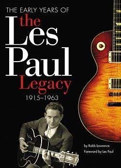 The Early Years of the Les Paul Legacy, 1915-1963