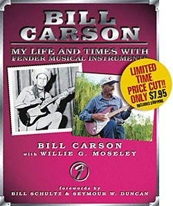 Bill Carson: My LIfe and Times with Fender